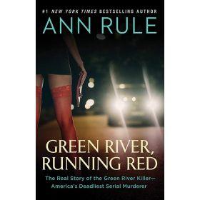 Green River, Running Red: The Real Story of the Green River Killer―America's Deadliest Serial Murderer (Paperback)
