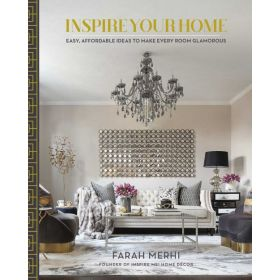 Inspire Your Home: Easy Affordable Ideas to Make Every Room Glamorous (Hardcover)