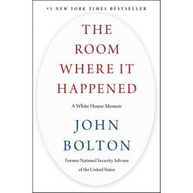 The Room Where It Happened: A White House Memoir (Hardcover)