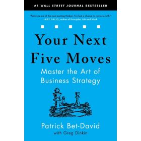 Your Next Five Moves: Master the Art of Business Strategy (Paperback)