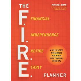 The F.I.R.E. Planner: A Step-By-Step Workbook to Reach Your Full Financial Potential (Paperback)