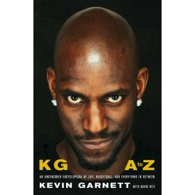 KG: A to Z: An Uncensored Encyclopedia of Life, Basketball, and Everything in Between (Hardcover)
