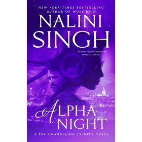 Alpha Night: Psy-Changeling Trinity Book 4 (Mass Market)