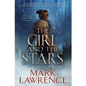 The Girl and the Stars: The Book of the Ice, Book 1 (Hardcover)