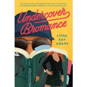 Undercover Bromance: Bromance Book Club, Book 2 (Paperback)