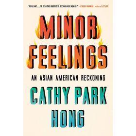 Minor Feelings: An Asian American Reckoning (Hardcover)