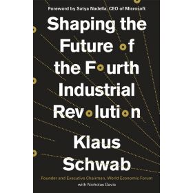 Shaping the Future of the Fourth Industrial Revolution (Hardcover)
