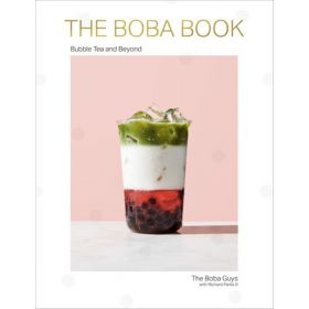 The Boba Book: Bubble Tea and Beyond (Hardcover)
