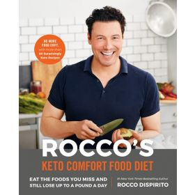 Rocco's Keto Comfort Food Diet: Eat the Foods You Miss and Still Lose Up to a Pound a Day (Hardcover)