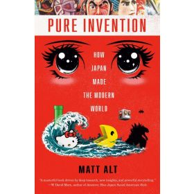 Pure Invention: How Japan Made the Modern World (Paperback)