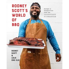 Rodney Scott's World of BBQ: Every Day Is a Good Day: A Cookbook (Hardcover)
