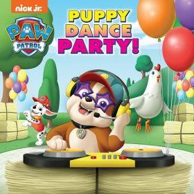 Nick Jr.: Paw Patrol: Puppy Dance Party! (Paperback)