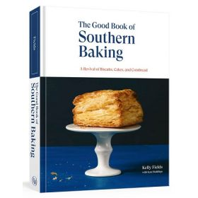 The Good Book of Southern Baking: A Revival of Biscuits, Cakes, and Cornbread (Hardcover)