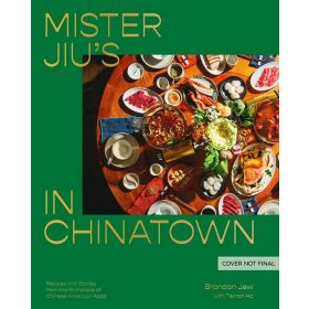 Mister Jiu's in Chinatown: Recipes and Stories from the Birthplace of Chinese American Food (Hardcover)