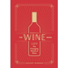 The Essential Wine Book: A Modern Guide to the Changing World of Wine (Hardcover)