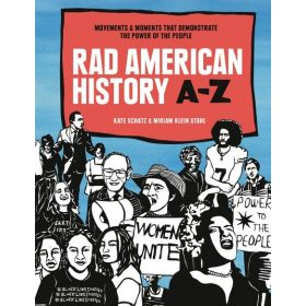 Rad American History A-Z: Movements and Moments That Demonstrate the Power of the People (Hardcover)