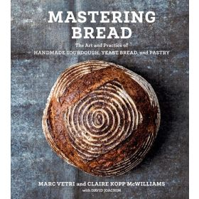 Mastering Bread: The Art and Practice of Handmade Sourdough, Yeast Bread, and Pastry (Hardcover)