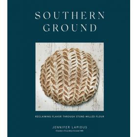 Southern Ground: Reclaiming Flavor Through Stone-Milled Flour (Hardcover)