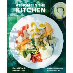 At Home in the Kitchen: Simple Recipes from a Chef's Night Off, A Cookbook (Hardcover)
