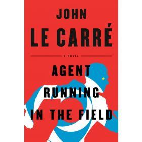 Agent Running in the Field: A Novel (Hardcover)