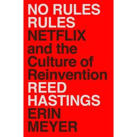 No Rules Rules: Netflix and the Culture of Reinvention, Export Edition (Paperback)