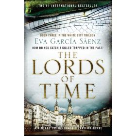 The Lords of Time: White City Trilogy, Book 3 (Paperback)
