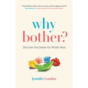 Why Bother: Discover the Desire for What's Next (Paperback)