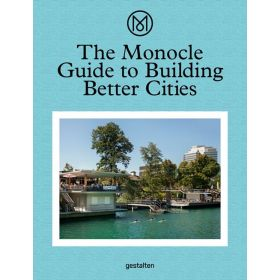 The Monocle Guide to Building Better Cities (Hardcover)