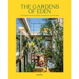 The Gardens of Eden: New Residential Garden Concepts & Architecture for a Greener Planet (Hardcover)