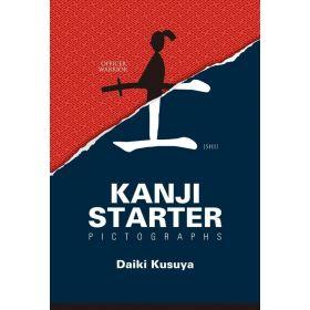 Kanji Starter Pictographs, Japanese Text Edition (Paperback)