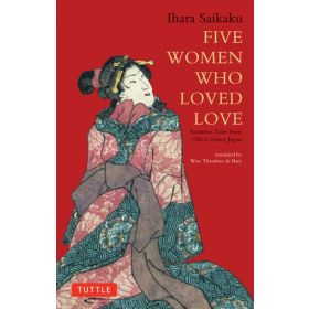 Five Women Who Loved Love: Amorous Tales from 17th-Century Japan (Paperback)