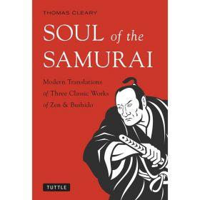 Soul of the Samurai: Modern Translation of Three Classic Works of Zen and Bushido (Paperback)