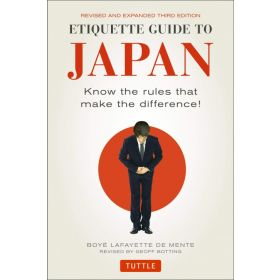 Etiquette Guide to Japan: Know the Rules that Make the Difference!, Third Edition (Paperback)