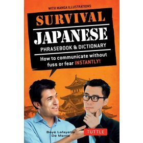 Survival Japanese How to Communicate Without Fuss or Fear Instantly! (Paperback)