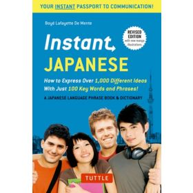 Instant Japanese: How To Express Over 1,000 Different Ideas (Paperback)