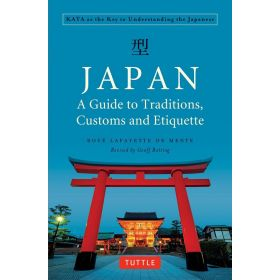 Japan: A Guide to Traditions, Customs and Etiquette KATA as the Key to Understanding the Japanese (Paperback)