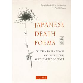 Japanese Death Poems: Written by Zen Monks and Haiku Poets on the Verge of Death (Paperback)