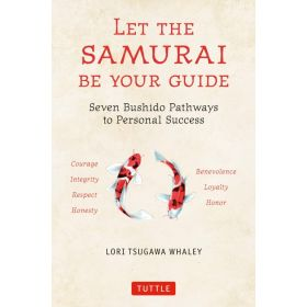 Let the Samurai Be Your Guide: The Seven Bushido Pathways to Personal Success (Hardcover)