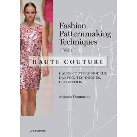 Fashion Patternmaking Techniques: Haute Couture, Mode-Bijoux, Vol. 1 (Paperback)