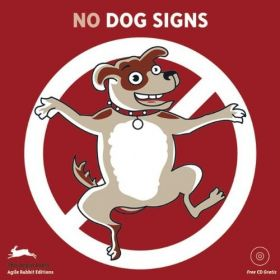 No Dogs Signs: Agile Rabbit Editions (Paperback)