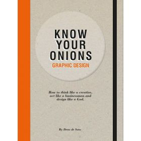 Know Your Onions: Graphic Design (Paperback)