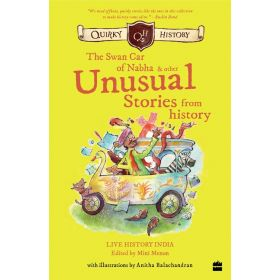Quirky History: The Swan Car of Nabha & Other Unusual Stories from History (Paperback)