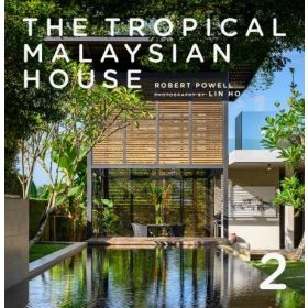The Tropical Malaysian House, Vol. 2 (Hardcover)