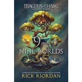 9 From the Nine Worlds: Magnus Chase and the Gods of Asgard, Book 4 (Hardcover)