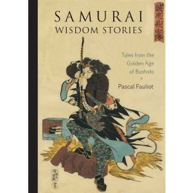 Samurai Wisdom Stories: Tales from the Golden Age of Bushido (Paperback)