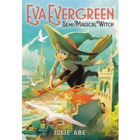 Eva Evergreen, Semi-Magical Witch, Book 1 (Paperback)