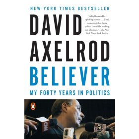 Believer: My Forty Years in Politics (Paperback)
