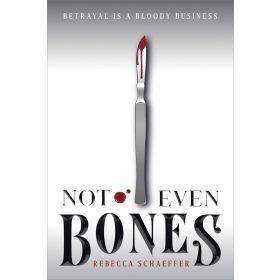 Not Even Bones: Market of Monsters, Book 1 (Paperback)