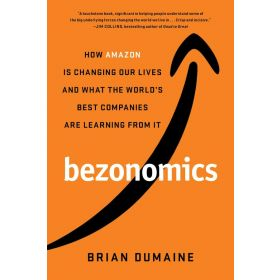 Bezonomics: How Amazon Is Changing Our Lives and What the World's Best Companies Are Learning from It, Export Edition (Paperback)