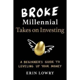 Broke Millennial Takes On Investing: A Beginner's Guide to Leveling Up Your Money (Paperback)
